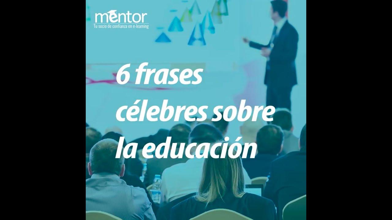6 Frases Sobre La Educacion