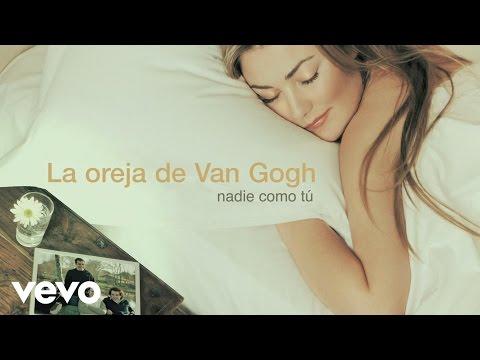 La Oreja de Van Gogh - Nadie Como Tú (Audio)
