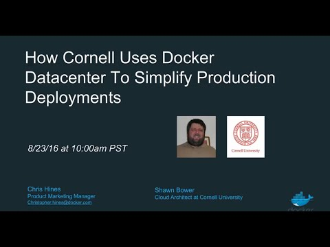 How Cornell Uses Docker Datacenter To Simplify Production Deployments