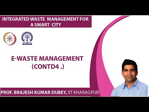 Lecture 57 : E-Waste Management (Contd4.)
