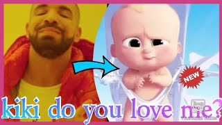 Kiki song Boss baby version,very funny,kiki challenge,Drake