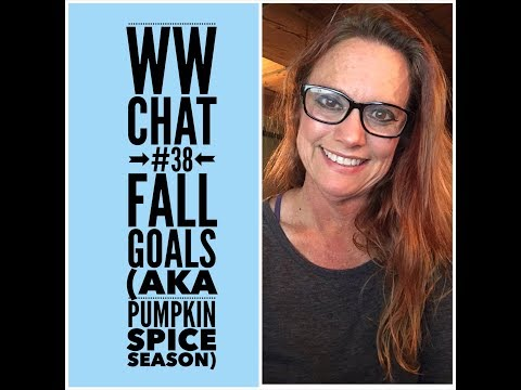 weight-watchers-chat-#38:-fall-goals-aka-pumpkin-spice-season