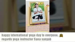Wishing you a health and happiness.  Happy international yoga day to everyone.🤗   Regards Sana Sany