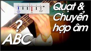 Tổng kết chương 2 guitar ABC - Quạt và chuyển hợp âm ăn khớp