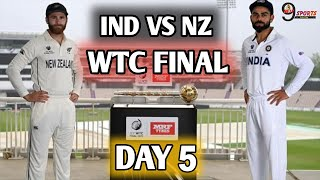 IND VS NZ TEST || DAY 5 LIVE UPDATE || India Vs New Zealand WTC FINAL MATCH TEST DAY 5.