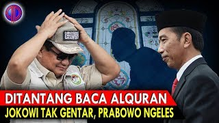 Dit4nt4ng Baca Alquran, Jokowi Tak Gentar, Prabowo Ngelesss