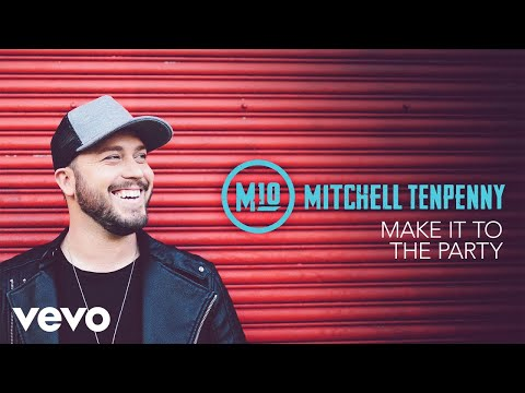 Mitchell Tenpenny - Make It to the Party (Audio)