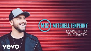 Mitchell Tenpenny - Make It to the Party (Audio) Video