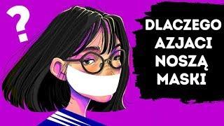 Dlaczego Azjaci ciągle noszą maski