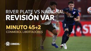 Libertadores | Revisión VAR | River Plate vs Nacional | Minuto 45+2