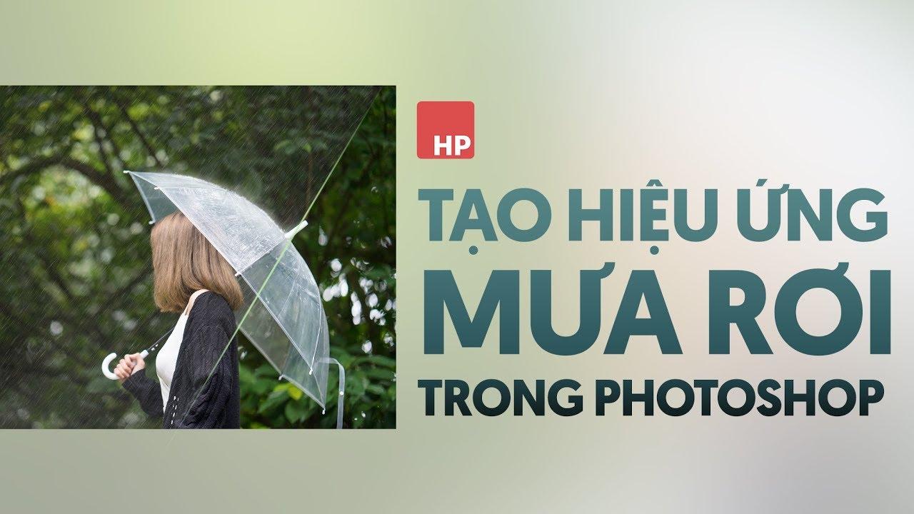 📷 hiệu ứng MƯA RƠI trong photoshop | HPphotoshop.com