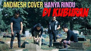 Hanya Rindu - Andmesh Cover di KUBURAN
