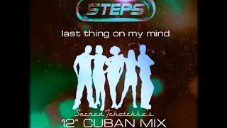 "Steps - Last Thing On My Mind (12"" Cuban Mix)"