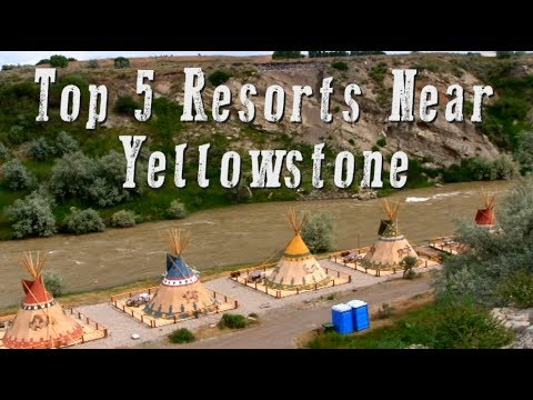 Top 5 Resorts Near Yellowstone Video (HD)