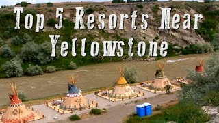 Top 5 Resorts Near Yellowstone Video (HD)