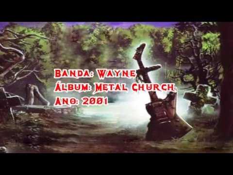 WAYNE - 2001 - METAL CHURCH (FULL ALBUM) CHRISTIAN METAL