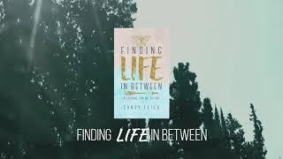 Finding Life In Between Book Trailer