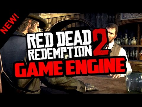 Red Dead Redemption 2 Game Engine - New Game Engine? (Rage Engine)