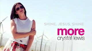 Shine Jesus Shine (Crystal Lewis)