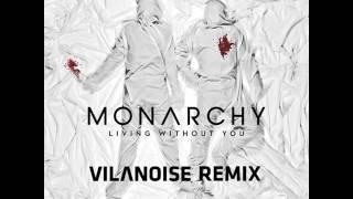 Monarchy - Living Without You (Vilanoise Remix)