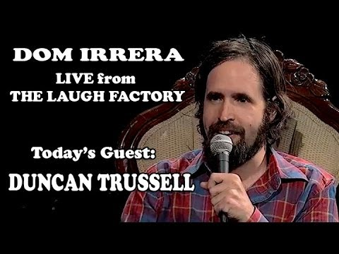 Live from The Laugh Factory with Dom Irrera - Duncan Trussell (Podcast)