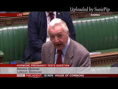 Dennis Skinner 16.11.2017 Hormone Pregnancy Tests Question