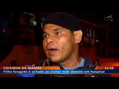 DFA -  Filho foragido é achado ao visitar mãe doente em hospital