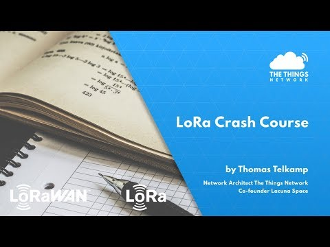 LoRa Crash Course By Thomas Telkamp