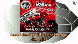 H2O USA - Candy Painted (Jackal & Hyde Vs Mojo) ~ Genuine Dj Debbie D 015/09