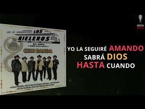 Los Rieleros Del Norte - Amor Prohibido (Con Banda) (Video Letra Oficial)