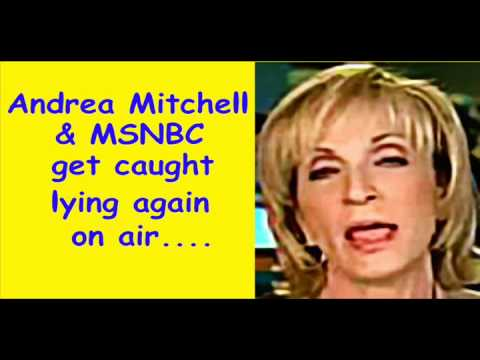 Andrea Mitchell MSNBC caught lying on air