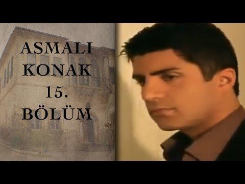 ASMALI KONAK 15. Bölüm