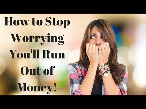 How to Stop Worrying about Running Out of Money Right Now