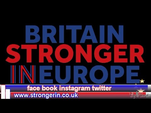 We are stronger, better off and safer in Europe!! Britain Stronger in Europe !!