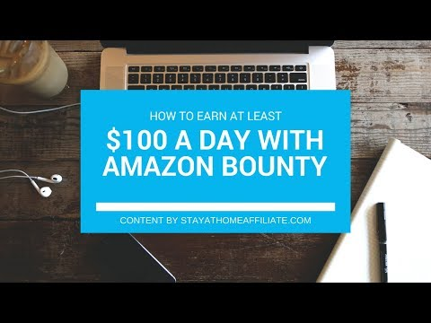 Earn at least $100 a day with Amazon Bounty Program