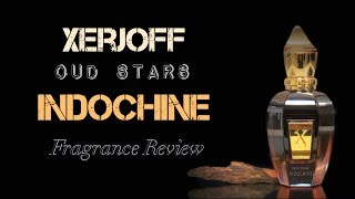 Xerjoff Oud Stars INDOCHINE Fragrance Review