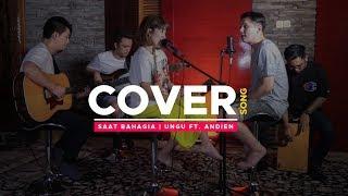 SAAT BAHAGIA - UNGU Feat ANDIEN (LIVE COVER) USSY SULISTIAWATY Feat ANDHIKA PRATAMA