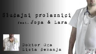 Doktor Oga - Slučajni prolaznici feat. Jopa & Lara