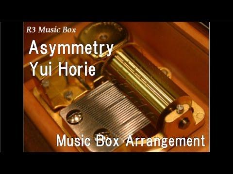 Asymmetry/Yui Horie [Music Box] (Anime
