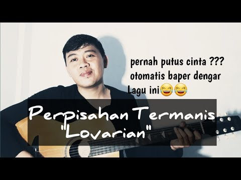 PERPISAHAN TERMANIS - LOVARIAN (cover) By Echo Mposer