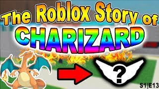 The Roblox Story of Charizard | S1 E13 | ~ ROBLOX Series