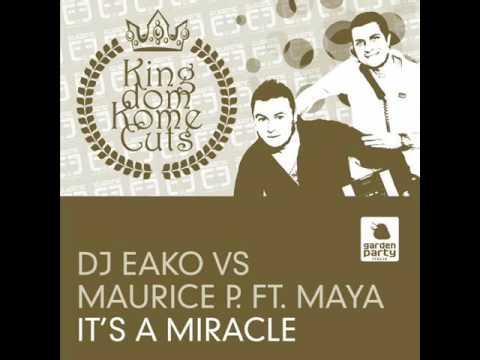DJ EAKO & MAURICE P IT' S A MIRACLE ( EAKO&MAURICEP VOCAL MIX )