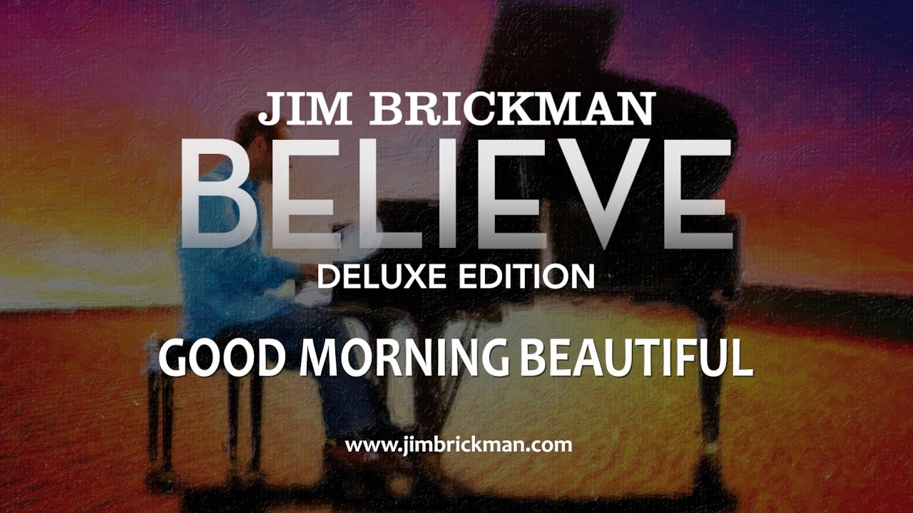 Good Morning Beautiful Jim Brickman : Jim brickman good morning beautiful feat luke