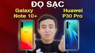 Đo Sạc Galaxy Note 10 Vs Huawei P30 Pro Samsung đã Thay đổi