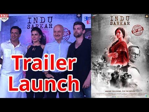 'Indu Sarkar' Official Trailer Launch | Neil Nitin Mukesh, Kirti Kulhari, Anupam Kher