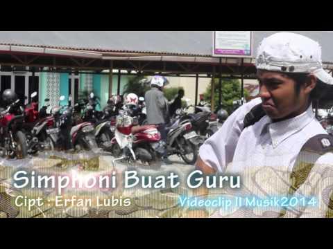 Simphoni Buat Guru (Cipt: ErfanLubis) Videclip II Musik2014