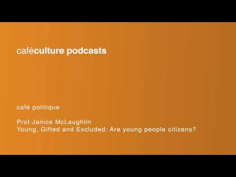 Episode 40 - Young, Gifted and Excluded: Are young people citizens? - Janice McLaughin