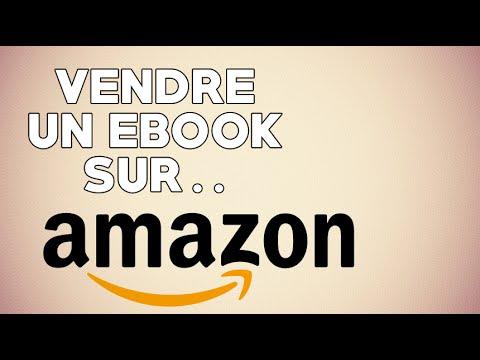 Comment Vendre Un Ebook Sur Amazon En 6 Minutes ?