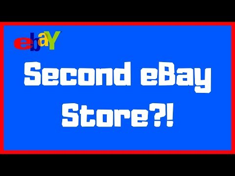 Opening My Second eBay Account - Multiple eBay Stores