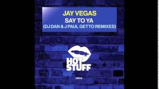 Download Jay Vegas - Say To Ya (DJ Dan Remix) MP3 song and Music Video